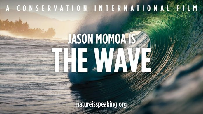 Nature is Speaking - Jason Momoa is The Wave