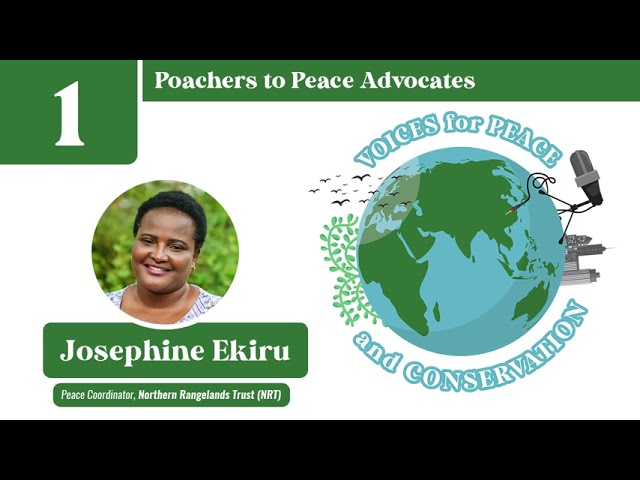Voices for Peace and Conservation Podcast: Episode 1 - Poachers to Peace Advocates