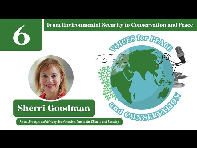 Voices for Peace and Conservation Podcast: Ep. 6-From Environmental Security to Conservation & Peace