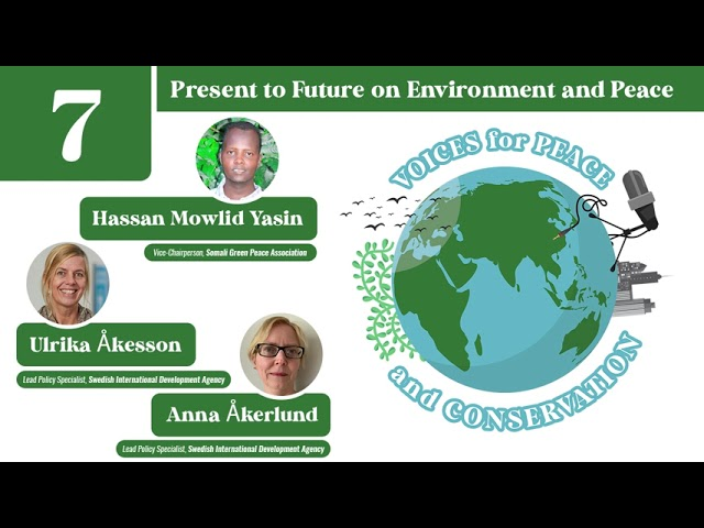 Voices for Peace and Conservation Podcast: Episode 7 - Present to Future on Environment and Peace