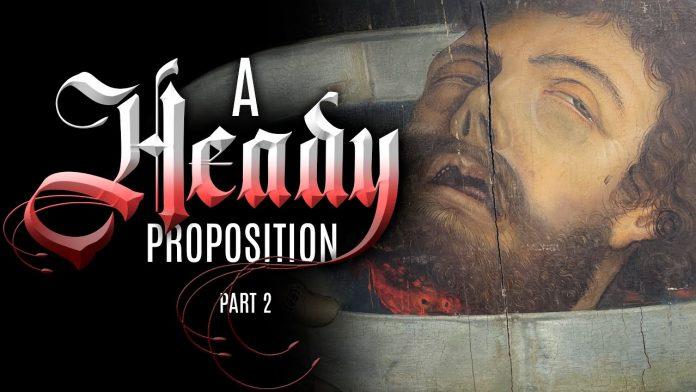 A Heady Proposition - Part 2